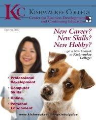 New Career? New Skills? New Hobby? - Kishwaukee College