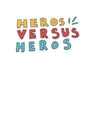Heros Versus Heros