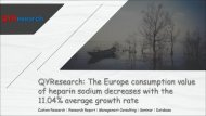 QYResearch: The Europe consumption value of heparin sodium decreases with the 11.04% average growth rate