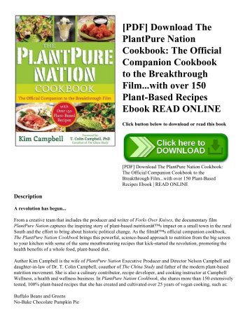 [PDF] Download The PlantPure Nation Cookbook The Official Companion Cookbook to the Breakthrough Film...with over 150 Plant-Based Recipes Ebook READ ONLINE