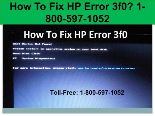 Call +1-800-597-1052 Fix HP Error 3f0   For HP Help