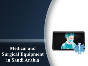 Medical and Surgical Equipment in Saudi Arabia