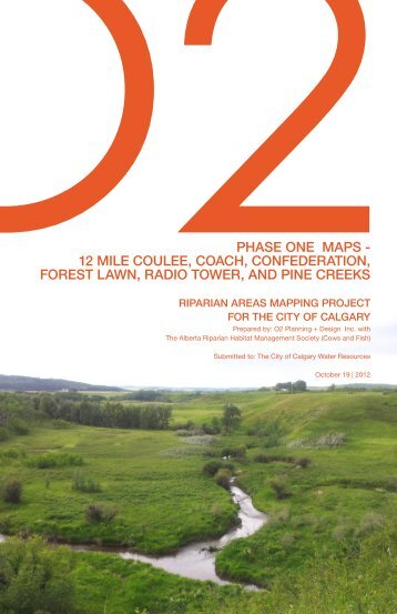 Twelve Mile Coulee and other major Calgary Riparian Maps prepared by O2 2012