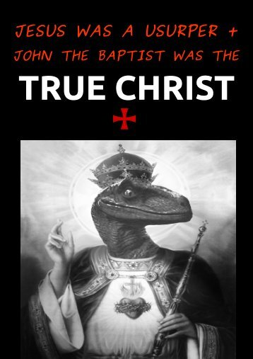 Jesus was a Usurper and John the Baptist was the True Christ. A Heretical Compilation