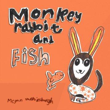 Monkey Rabbit and Fish
