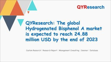 QYResearch: The global Hydrogenated Bisphenol A market is expected to reach 24.88 million USD by the end of 2023