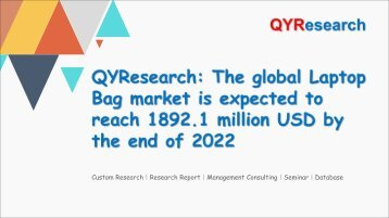 QYResearch: The global Laptop Bag market is expected to reach 1892.1 million USD by the end of 2022