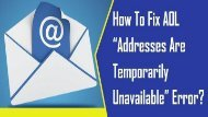 18004885392 Fix AOL Addresses Are Temporarily Unavailable Error