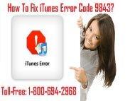 How To Fix iTunes Error Code 9843? 1-800-694-2968 For Help