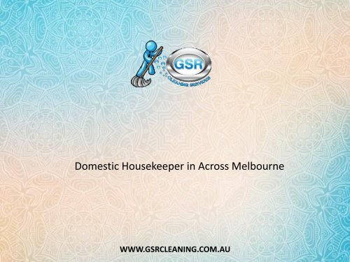 Domestic Housekeeper in Across Melbourne