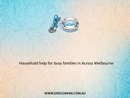 Household help for busy families in Across Melbourne