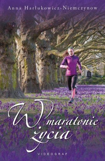 """Anna Harłukowicz-Niemczynow, """"W maratonie życia"""""""