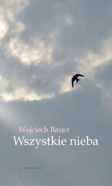 """Wojciech Bauer, """"Wszystkie nieba"""""""