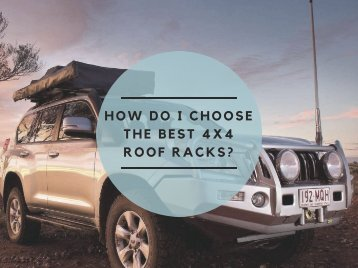 How Do I Choose the Best 4x4 Roof Racks?