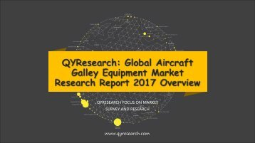 QYResearch: Global Aircraft Galley Equipment Market Research Report 2017 Overview