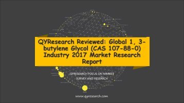 QYResearch Reviewed: Global 1, 3-butylene Glycol (CAS 107-88-0) Industry 2017 Market Research Report