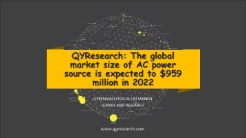 QYResearch: The global market size of AC power source is expected to $959 million in 2022