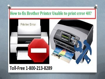 Call 1-800-213-8289 to fix Brother Printer Unable to print error 48
