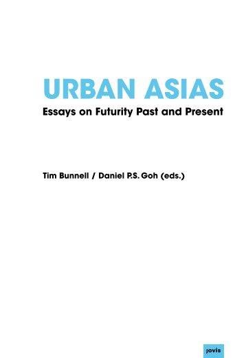 Urban Asias – Essays on Futurity Past and Present