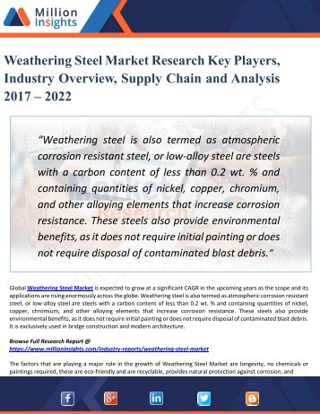 Weathering Steel Market Size, Emerging Technologies, Comprehensive Analysis, Future Prospects, Regional Trends and Potential of the Industry from 2017-2022