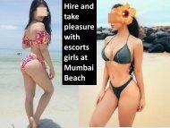 Hire and take pleasure with escorts girls at Mumbai Beach