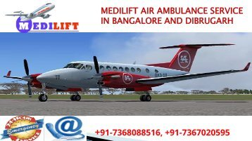 Medilift air ambulance service in bangalore and dibrugarh