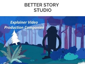 Get Best Benefits of Explainer Video Production with Better Story Studio