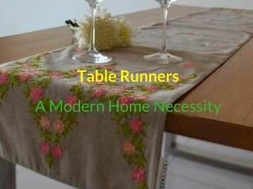 Table Runners - A Modern Home Necessity