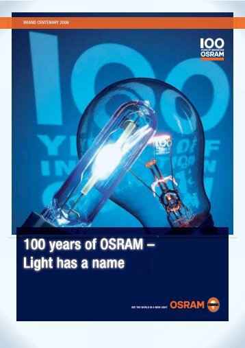 100 years of OSRAM – Light has a name 100 years of OSRAM ...