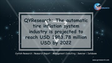 QYResearch: The automatic tire inflation system industry is projected to reach USD 1983.78 million USD by 2022