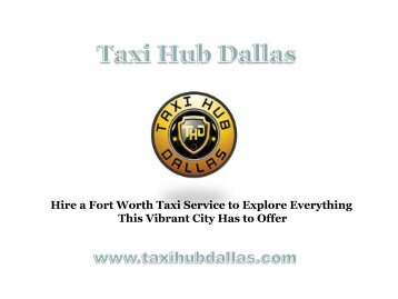 Hire a Fort Worth Taxi Service to Explore Everything This Vibrant City Has to Offer