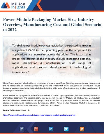 Power Module Packaging Market Size, Industry Overview, Manufacturing Cost and Global Scenario  to 2022