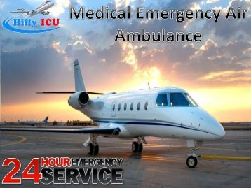 Get Hifly ICU Air Ambulance Services from Delhi and Mumbai for Reliable Service