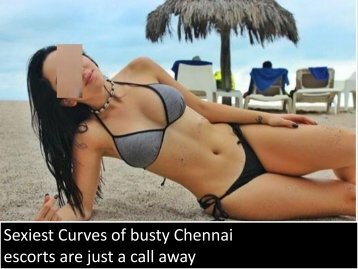 Hire very best and hot escorts girls in Chennai and have fun