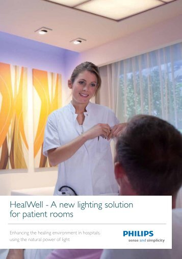 HealWell - A new lighting solution for patient rooms - Philips Lighting