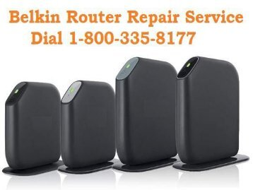Call 18003358177 Belkin Router Repair Service