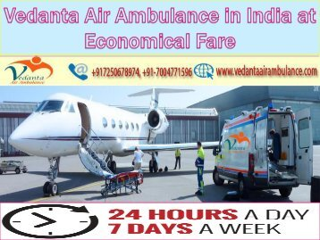 Vedanta Air Ambulance Services in India with Full ICU Setup