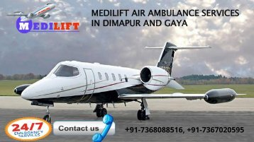 Medilift air ambulance services in Dimapur and Gaya