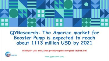 QYResearch: The America market for Booster Pump is expected to reach about 1113 million USD by 2021