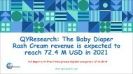QYResearch: The Baby Diaper Rash Cream revenue is expected to reach 72.4 M USD in 2021