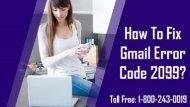 Fix Gmail Error 2099