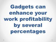 Gadgets can enhance your work profitability by several percentages