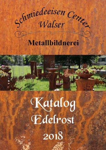 Schmiedeeisen Center Walser Katalog Edelrost 2018