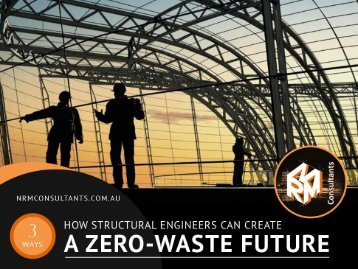 3 Ways How Structural Engineers in Mandurah Create a Zero-waste Future