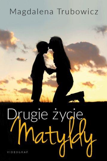 """Magdalena Trubowicz """"Drugie życie Matyldy"""""""