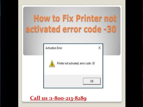 Call 1-800-213-8289 to Resolve Printer Not Activated Error Code -30 Windows 10