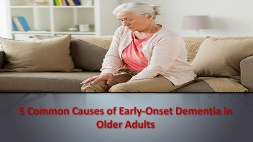 5 Common Causes of Early-Onset Dementia in Older Adults