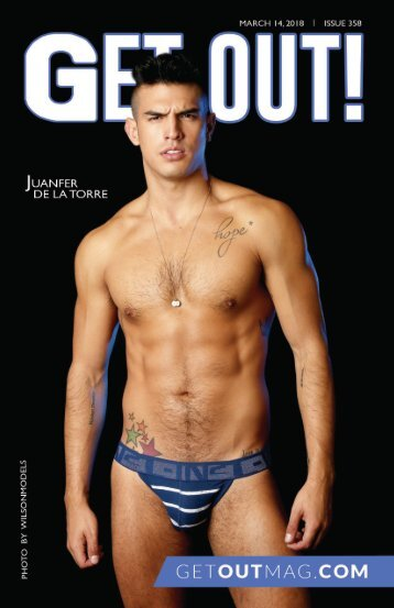 Get Out! GAY Magazine – Issue 358– March 14, 2018