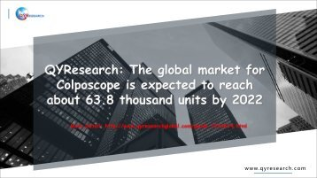 QYResearch: The global market for Colposcope is expected to reach about 63.8 thousand units by 2022