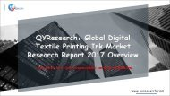 QYResearch:Global Digital Textile Printing Ink Market Research Report 2017 Overview